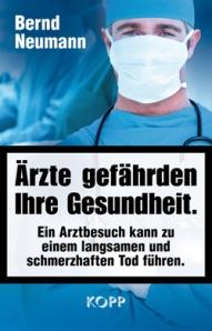 Ärzte gefährden Ihre Gesundheit